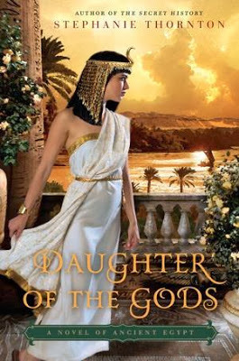 Daughter of the Gods: A Novel of Ancient Egypt by Stephanie Thornton