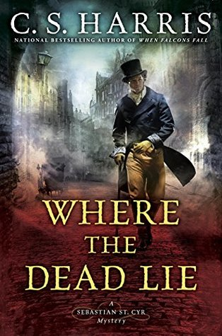 Where the Dead Lie by C.S. Harris