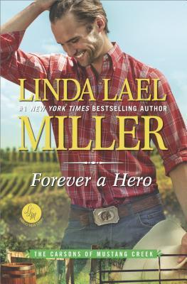 Forever a Hero (The Carsons of Mustang Creek, #3) by Linda Lael Miller