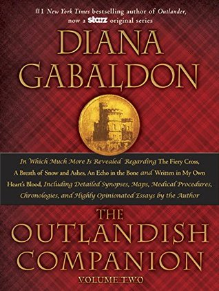 The Outlandish Companion, Volume Two: The Companion to The Fiery Cross, A Breath of Snow and Ashes, An Echo in the Bone, and Written in My Own Heart's Blood by Diana Gabaldon