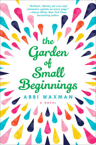 Review:  The Garden of Small Beginnings by Abbi Waxman