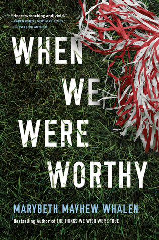 ARC Review:  When We Were Worthy by Marybeth Mayhew Whalen