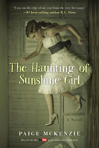 Review:  The Haunting of Sunshine Girl (The Haunting of Sunshine Girl #1) by Paige McKenzie, Alyssa B. Sheinmel