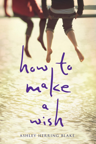 Review: How to Make a Wish by Ashley Herring Blake