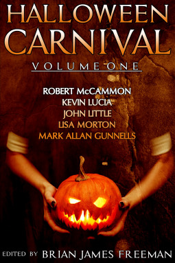 Halloween Carnival Volume 1 by Robert McCammon, Kevin Lucia, John Little, Lisa Morton, Mark Allan Gunnells, Brian James Freeman