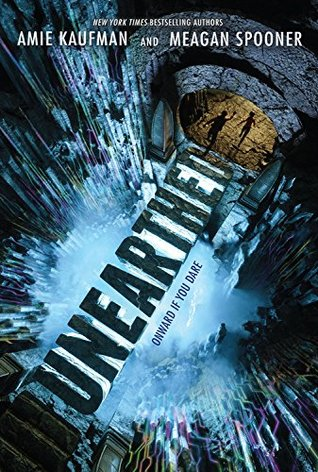 Review: Unearthed by Amie Kaufman, Meagan Spooner