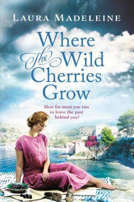 Review: Where The Wild Cherries Grow by Laura Madeleine