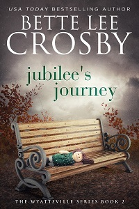 Jubilee's Journey  by Bette Lee Crosby
