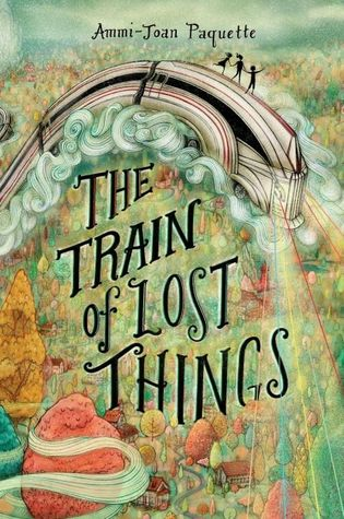 Review: The Train of Lost Things by Ammi-Joan Paquette